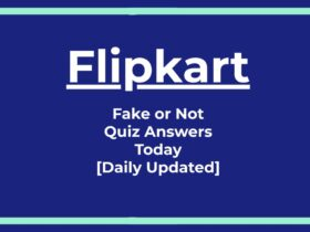 Flipkart Fake or Not Quiz Answers Today